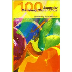 100 Songs for the Young Church Choir Mayhew