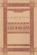 Coleridge-Taylor A Tale of Old Japan - A Cantata - Vocal Score