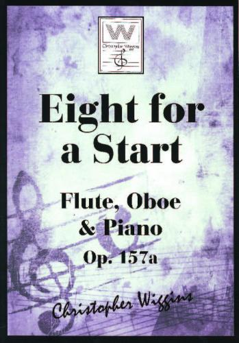 Eight for a Start op.157a for Flute, Oboe and Piano by Chris Wiggins
