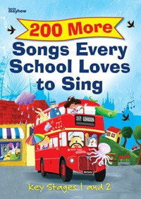 200 More Songs every School loves to sing KS1-2