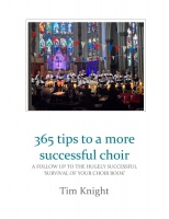 365 Tips for a More Successful Choir Tim Knight