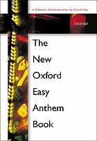 New Oxford Easy Anthem Book satb