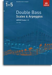 AB Double Bass Scales and Arpeggios 2012 grades 1-5