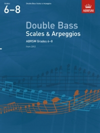 AB Double Bass Scales and Arpeggios 2012 grades 6-8