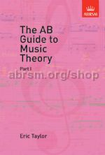 AB Guide to Music Theory, Part I Eric Taylor