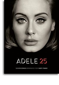 Adele 25 Eleven songs arranged for Easy Piano