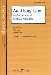 Auld Lang Syne and other classic Scottish melodies SA.Men arr L'Estrange