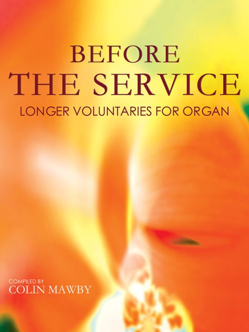 Before the Service - Longer Voluntaries for Organ