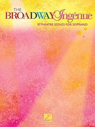 Broadway Ingenue - 37 theatre songs for soprano