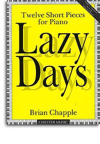 Chapple, Brian - Lazy Days 12 pieces for Piano