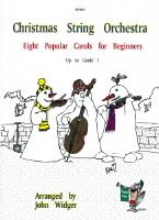 Christmas String Orchestra 8 Popular Carols for Beginners to Grade 1 Widger