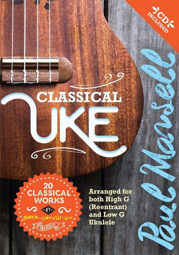 Classical Uke Arranged for High G and Low G Ukulele by Paul Mansell Bk/CD