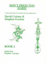 Don't Press too hard Guitar book 2 Cottam/Gordon