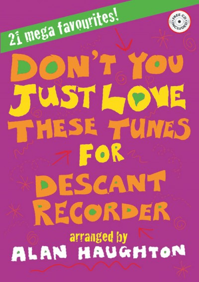 Don't You Just Love These Tunes for Descant Recorder arr Haughton with CD