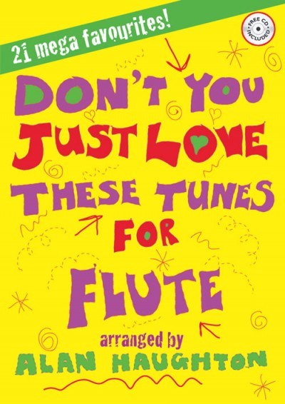 Don't You Just Love These Tunes for Flute