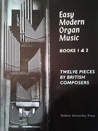 Easy Modern Organ Music Books 1 & 2 British Composers