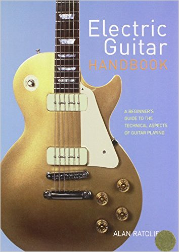 Ratcliffe Electric Guitar Handbook: A Beginner's Guide