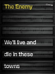Enemy,The - We'll Live and Die in these Towns Guitar Tablature & Vocal