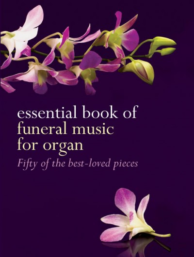 essential Book of Funeral Music Organ
