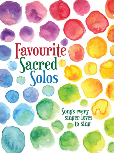 Favourite Sacred Songs - Songs every singer loves to sing