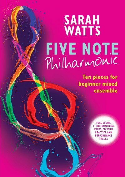 Five Note Philharmonic by Sarah Watts. Ten pieces for Beginner Mixed Ensemble