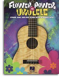 Flower Power for Ukulele - Strum, Sing and Pick along