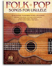 Folk Pop songs for Ukulele - 25 acoustic-flavoured tunes