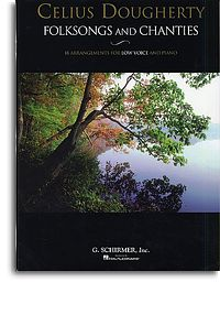 Folksongs and Chanties arranged for Low Voice by Celius Dougherty