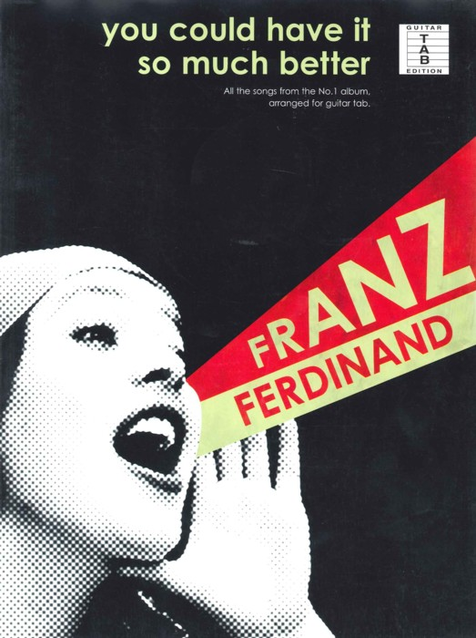 Franz Ferdinand You could have it so much better Guitar tablature