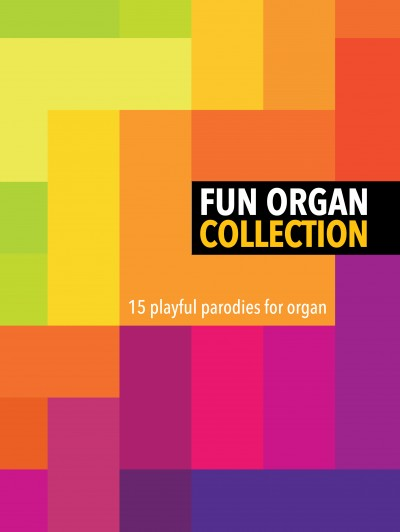 Fun Organ Collection 15 playful parodies