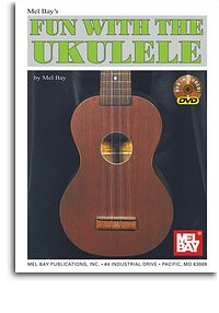Fun with the Ukulele - Mel Bay Book and DVD notation, chords and strumming