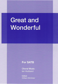 Hubbard Great and Wonderful SATB