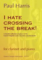 Harris I Hate Crossing the Break Clarinet