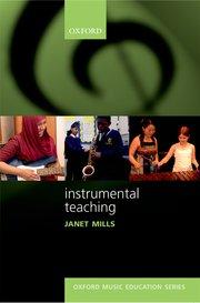 Instrumental Teaching - Janet Mills (Oxford Music Education series)