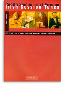 Irish Session Tunes: The Red Book, 100 Irish Dance Tunes and Airs selected Cranitch