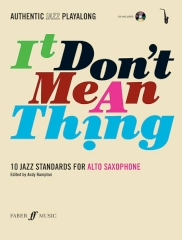 It Don't Mean a Thing (Authentic Jazz Playalong) Alto Saxophone Book/CD