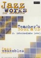 AB Jazz Works for Ensembles Book 2 Teacher's Book & CD Intermediate