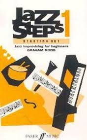 Jazzsteps 1 'Starting Out' - Wind band: Jazz improvising for beginners Graham Robb
