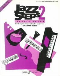 Jazzsteps 2 'Putting it together' - Wind band: Further Jazz improvising for beginners Graham Robb