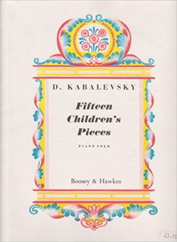 Kabalevsky Fifteen Children's Pieces for Piano Solo