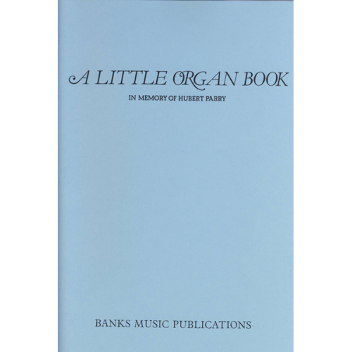 Little Organ Book in Memory of Hubert Parry