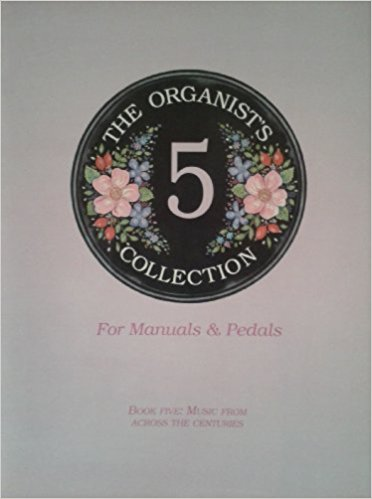 Organist's Collection volume 5 for Manuals ad Pedals