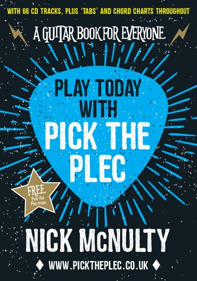 Pick the Plec - Play today with - by Nick McNulty Book, CD, Tabs& chord charts