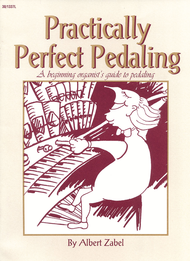 Practically Perfect Pedaling for Organ by Albert Zabel
