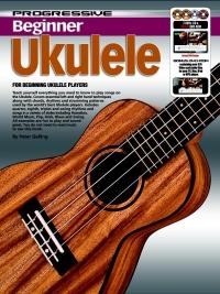 Progressive Beginner Ukulele book with 2 DVDs, a CD and a Bonus DVD-ROM - Peter Gelling