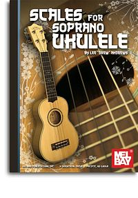 Scales for Soprano Ukulele - by Lee