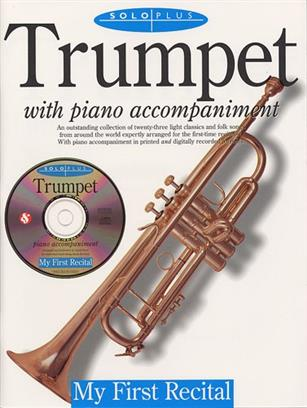 Solo Plus My First Recital Trumpet with Piano Accompaniment Book & CD
