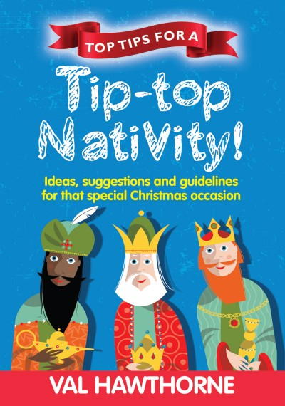 Tip-Top Nativity - Top Tips for a: by Val Hawthorne