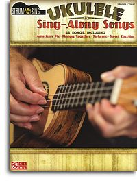 Ukulele Sing-along Songs - Lyrics and Chords, Strum and Sing