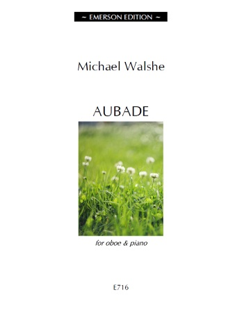 Walshe, Michael Aubade for Oboe and piano